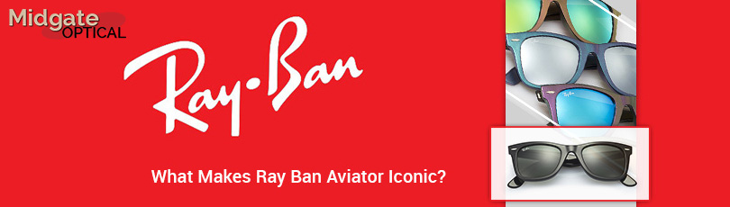 3a76c1a5cda What Makes Ray Ban Aviator Iconic